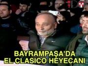 Bayrampaşa'da El Clasico heyecanı