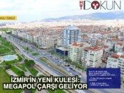 İzmir'e Megapol Çarşı geliyor