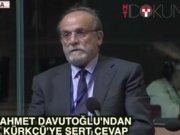 Davutoğlu'ndan Kürkçü'ye sert yanıt