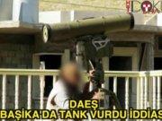 DAEŞ Başika'da tankımızı vurdu
