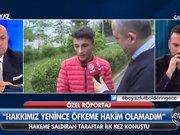 Trabzonspor-Fenerbahçe maçında hakeme saldıran genç konuştu