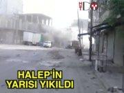 Halep'in yarısı yıkıldı