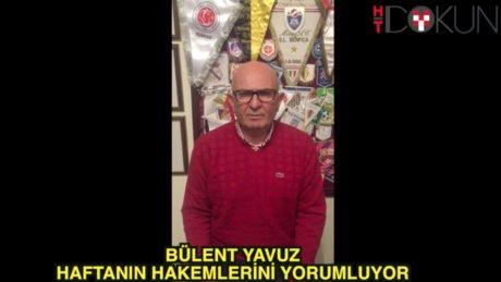 Bülent Yavuz'dan haftanın değerlendirmesi