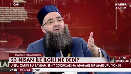 Cübbeli Ahmet Hoca 23 Nisan ile ilgili ne dedi?