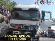 Sancaktepe'de tır terörü
