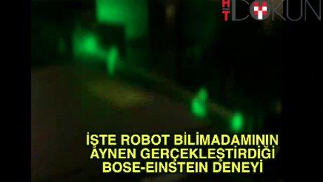 Bose- Einstein deneyini bu kez robot başardı