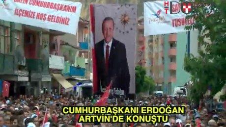 Cumhurbaşkanı Erdoğan Artvin'deydi