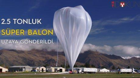 2.5 Tonluk süper balon uzaya gönderildi