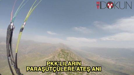 Paraşütçülere havadan PKK ateşi