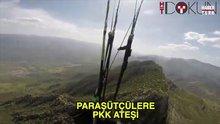 Paraşütçülere terörist ateşi!