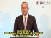 Mevlüt Çavuşoğlu: ABD askerinde YPG arması kabul edilemez