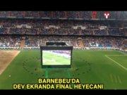 Barnebeu'da Final heyecanı