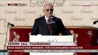 MECLİS BAŞKANI KAHRAMAN FETİH KUTLAMALARINDA KONUŞTU!