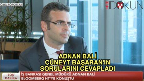İş Bankası Genel Müdürü Adnan Bali soruları yanıtladı
