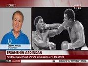 Orhan Ayhan Muhammed Ali'yi anlattı