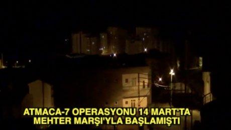 Atmaca-7 operasyonu Ölürüm Türkiyem'le bitti