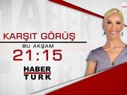 Karşıt Görüş bu akşam Habertürk TV'de