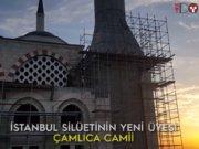 İstanbul silüetinin yeni üyesi Çamlıca Camii