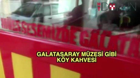 Galatasaray Müzesi gibi köy kahvesi