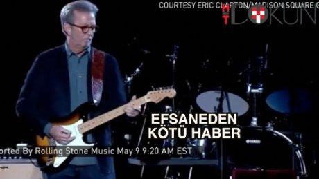 Eric Clapton artık çalamıyor!