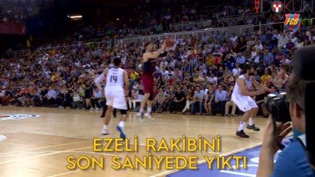 Barça'dan son saniye basketi
