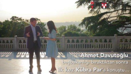 Ahmet Davutoğlu'ndan Kübra Par'a özel açıklamalar