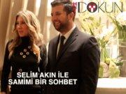 Selim Akın ile samimi bir sohbet