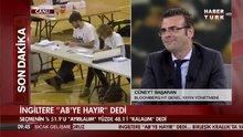 İngiltere'nin kararı sonrası Türkiye'nin durumu