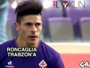 Roncaglia Trabzon'a mı?