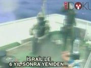 İsrail'le 6 yıl sonra yeniden...