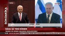 Binali Yıldırım Türkiye ile İsrail arasındaki anlaşmanın detaylarını açıkladı
