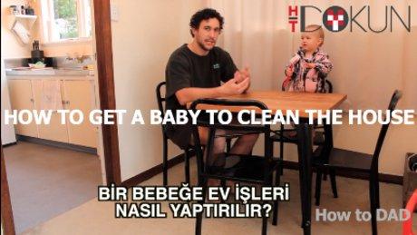 Bir bebeğe ev işi nasıl yaptırılır?