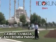 Cuma namazında 'canlı bomba' paniği