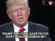 Trump'tan Türk gazeteciye ilginç soru