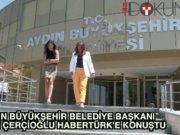 Aydın Büyükşehir Belediye Başkanı Özlem Çerçioğlu Habertürk'e konuştu