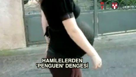 'Hamile kadınlar penguen gibi yürüyor'