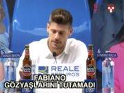 Fabiano gözyaşlarını tutamadı