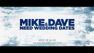 Mike ve Dave: Ah Bir Sevgili Yapsak - Fragman
