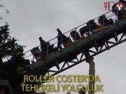 Roller Coaster'da tehlikeli yolculuk