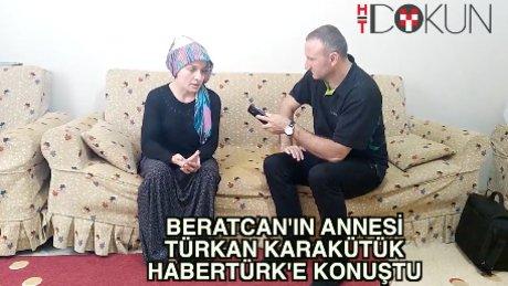 Beratcan'ın annesi Habertürk'e konuştu