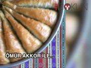 Ömür Akkor ile 'tatlı' lezzetler