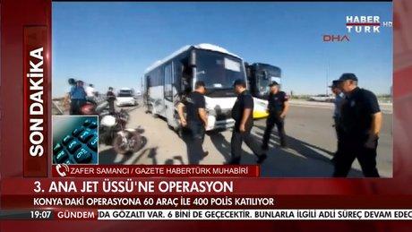 Konya 3. Ana Jet Üssü'ne operasyon düzenleniyor