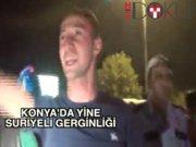 Konya'da yine Suriyeli gerginliği