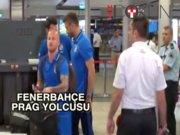 Fenerbahçe Prag'a gitti
