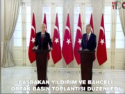 Başbakan Yıldırım ve Devlet Bahçeli  ortak basın toplantısı