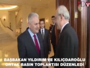 Başbakan Yıldırım ve CHP Genel Başkanı Kılıçdaroğlu ortak basın toplantısı