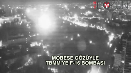 MOBESE gözüyle darbeci F-16'ların bombardımanı