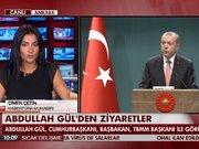 Abdullah Gül'den ziyaretler