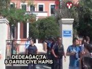 Dedeağaç'ta karar: 8 darbeciye hapis