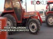 Erzurum'da demokrasi için 300 traktör